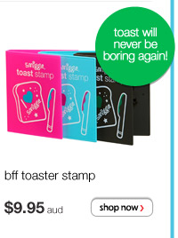 bff toaster stamp - $9.95 aud - toast will never be boring again!
