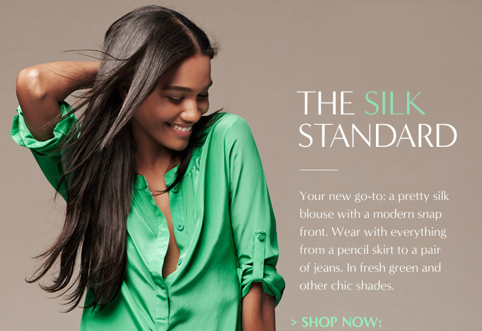 THE SILK STANDARD | Your new go-to: a pretty silk blouse with a modern snap front. Wear with everything from a pencil skirt to a pair of jeans. In fresh green and other chic shades. | SHOP NOW:
