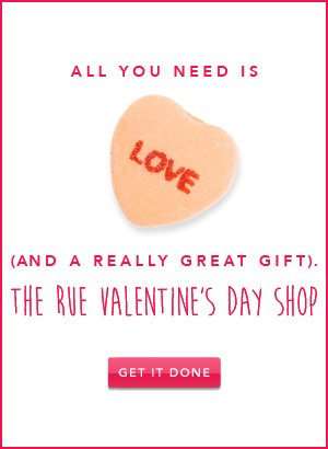 Like? Try Love: The Rue Valentine's Day Shop