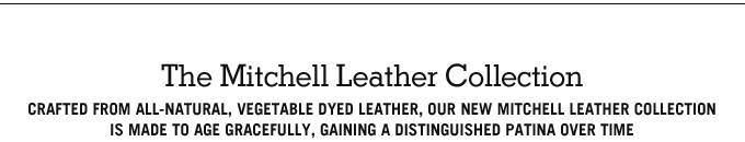 the mitchell leather collection.