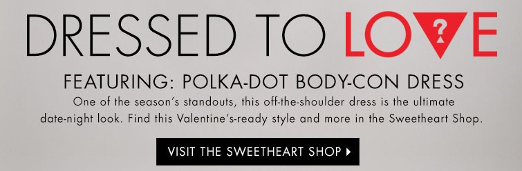 VISIT THE SWEETHEART SHOP