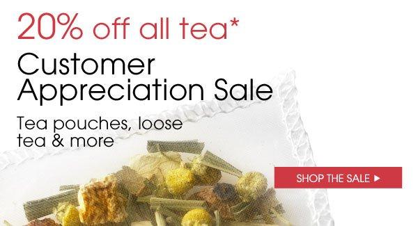 20% off all tea.* Customer Appreciation Sale. Tea pouches, loose tea & more. Shop the sale.