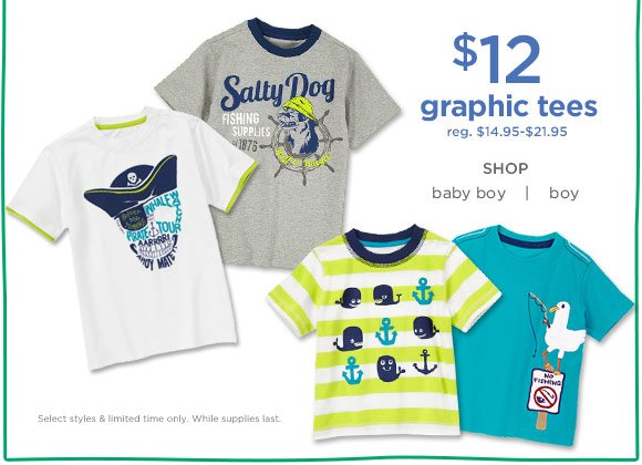 $12 graphic tees (reg. $14.95-$21.95). Select styles & limited time only. While supplies last.