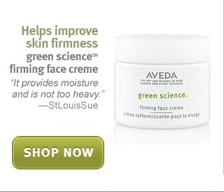 green science firming face creme. shop now.