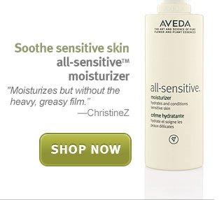 all sensitive moisturizer. shop now.