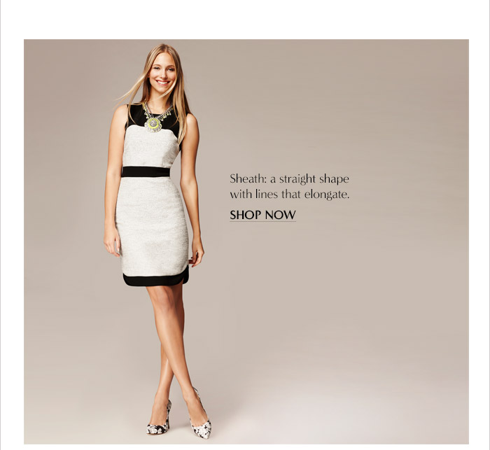 Sheath: a straight shape with lines that elongate. | SHOP NOW