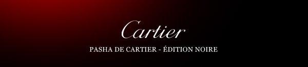 Cartier - PASHA DE CARTIER - ÉDITION NOIRE