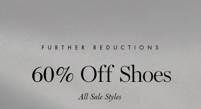 FURTHER REDUCTIONS | 60% Off Shoes | All Sale Styles