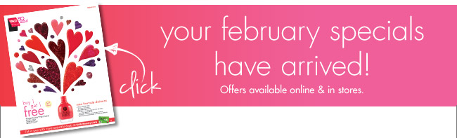 your february specials have arrived!