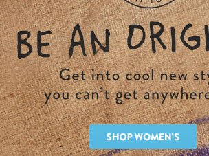 Get into cool new styles you can't get anywhere else. Shop Women's Exclusives