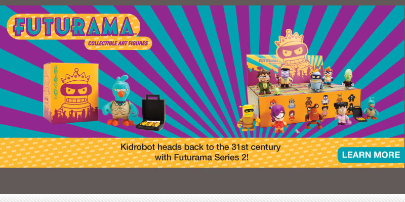 Kidrobot heads back to the 31st century with Futurama Series 2!