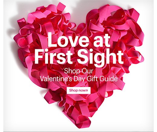 Love at First Sight. Shop Our Valentine's Day Gift Guide Shop Now »