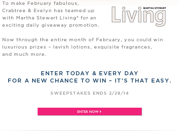 Enter today & every day for a new chance to win - it's that easy.