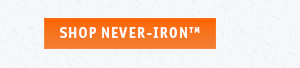 shop Never-Iron™