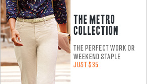 The metro collection the perfect work or weekend staple Just $35
