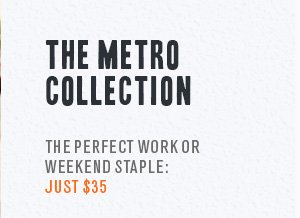 The Metro Collection The perfect work or weekend staple: Just $35