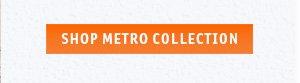 shop Metro Collection