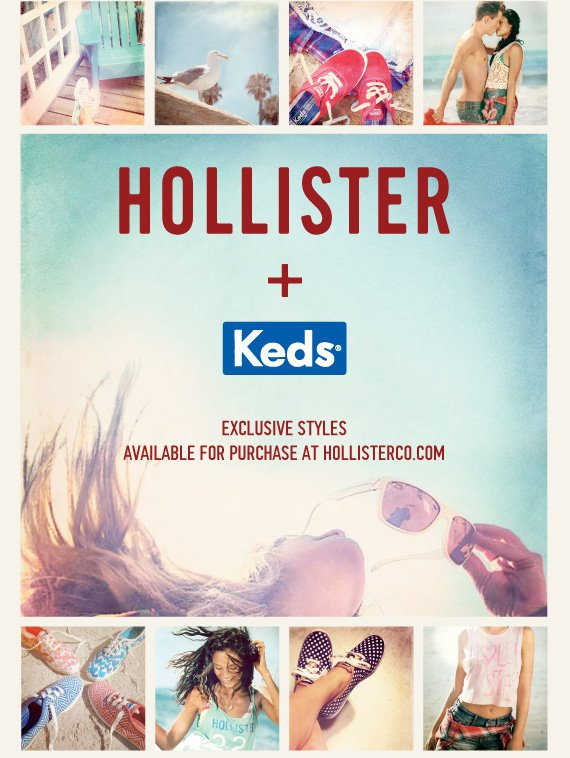 HOLLISTER + KEDS EXCLUSIVE  STYLES AVAILABLE FOR PURCHASE AT HOLLISTERCO.COM