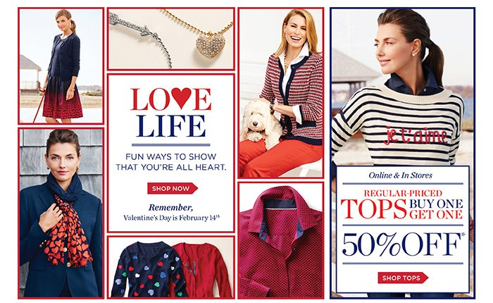 Love life, fun ways to show that you are all heart. Shop now. Online and in stores, all regular-priced tops, buy one get one 50% off.