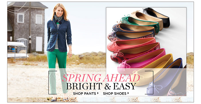 Spring ahead bright and easy. Shop pants. Shop shoes.