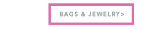 Shop Bags & Jewelry