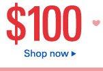 $100 Shop now
