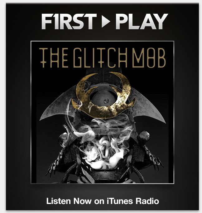 First Play: The Glitch Mob