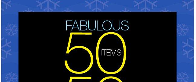 Fabulous 50 Items, 50% Off