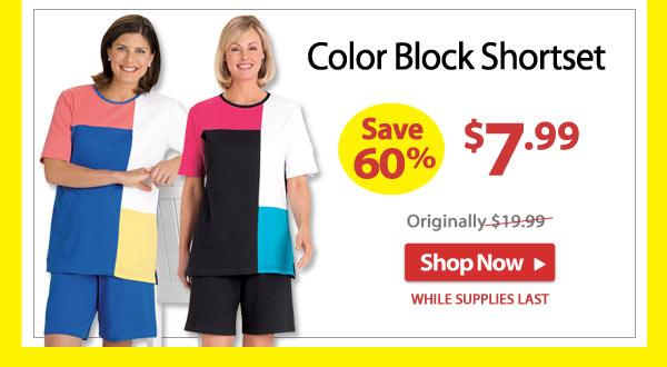 Save 60% - Color Block Shortset - Now Only $7.99 - Shop Now >>
