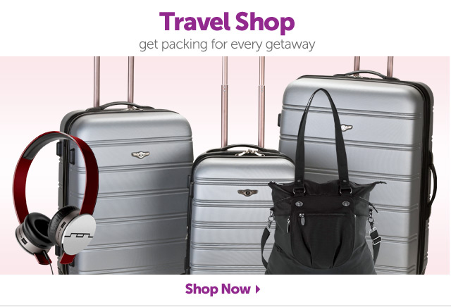 Travel Shop get packing for every getaway - Shop Now
