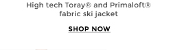 High tech Toray® and Primaloft® fabric ski jacket