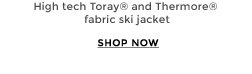 High tech Toray® and Thermore® fabric ski jacket