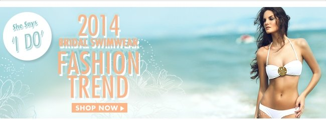 2014 BRIDAL SWIMWEAR FASHION TREND SHOP NOW