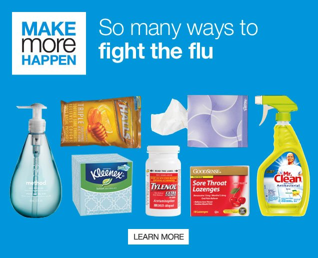 Make more happen.  So many ways  to fight the flu.  Learn more.