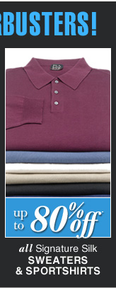 DOORBUSTER Signature Silk Sweaters & Sportshirts - up to 80%* off