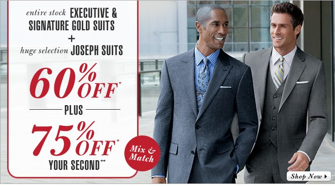 Suits 60% Off* + 75% Off* Your 2nd**