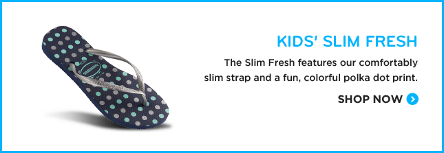 KIDS' SLIM FRESH The Slim Fresh features our comfortably slim strap and a fun, colorful polka dot print. SHOP NOW