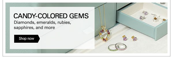 CANDY-COLORED GEMS - Diamonds, emeralds, rubies, sapphires, and more - Shop now