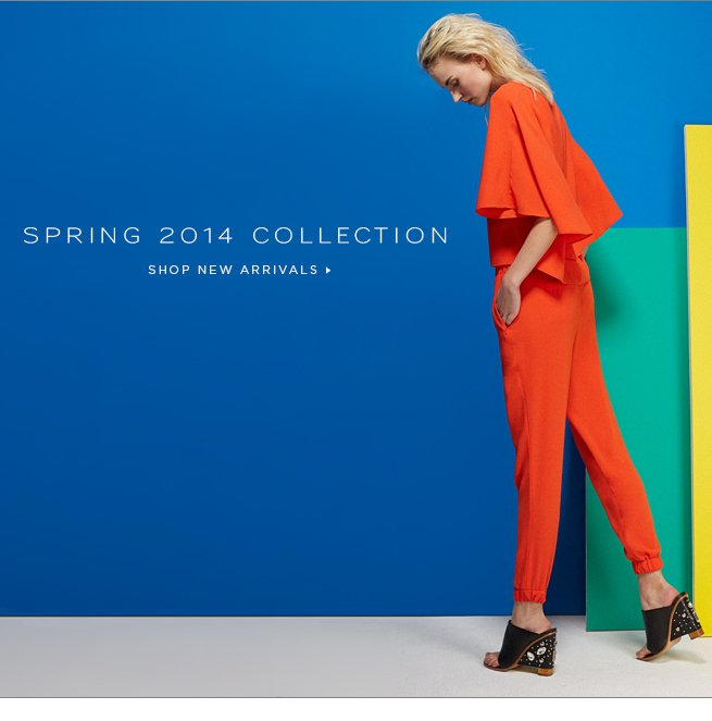 Spring 2014 Collection: Shop New Arrivals
