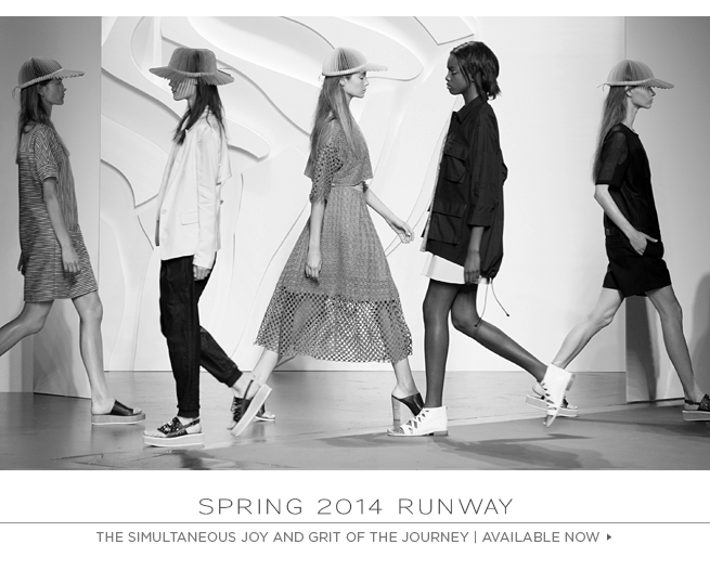 Spring 2014 Runway: The Simultaneous Joy and Grit of the Journey. Available Now>