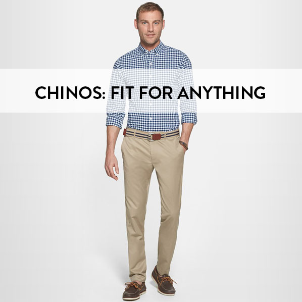 CHINOS: FIT FOR ANYTHING