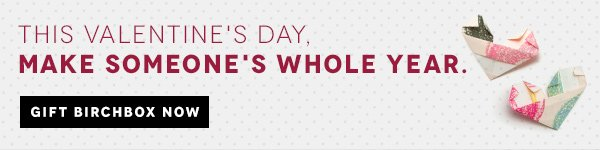 This Valentines Day Make Someones Year: Gift Birchbox Now