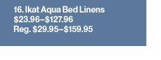 Ikat Aqua Bed Linens