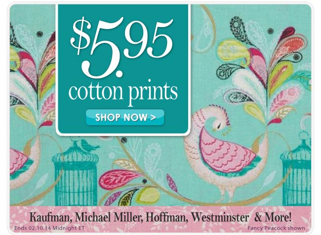 $5.95 Cotton Print Blowout