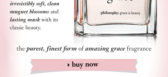 the purest, finest form of amazing grace fragrance buy now