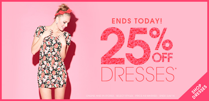Ends Today - 25% OFF Dresses!