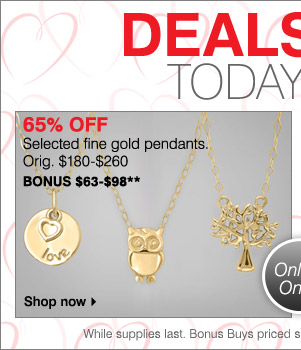 DEALS OF THE DAY. TODAY ONLY. 65% OFF Selcted fine gold pendants. Orig. $180-$260 BONUS $63-$98 Shop now.