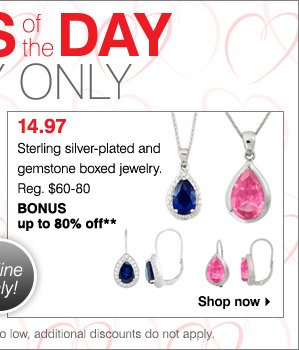 DEALS OF THE DAY. TODAY ONLY. 14.97 Sterling silver-plated and  gemstone boxed jewelry. Reg. $60-$80 BONUS up to 80% off** Shop now.