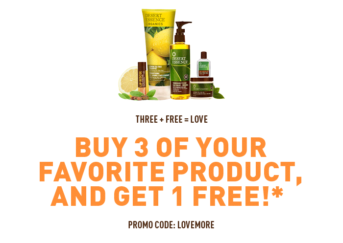Buy 3 of your Favorite Product, AND Get 1 Free!*  with promo code Promo code: LOVEMORE