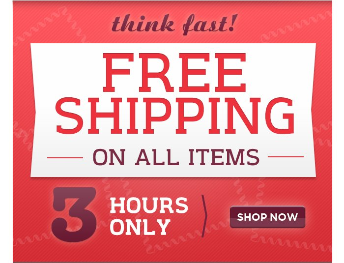 Free Shipping-All items. 3 hours only. Shop Now>